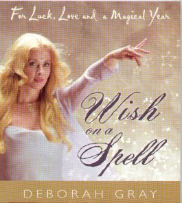 Cover of Wish On A Spell : For Luck, Love and a Magical Year by Deborah Gray - click for larger image